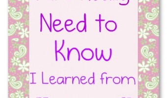All I Really Need to Know I Learned from Motherhood: Lesson 1