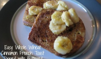 Easy Whole Wheat Cinnamon French Toast Topped with Buttered Bananas Recipe